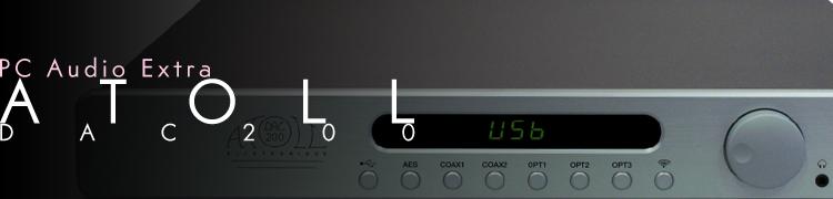 [PC Audio Extra]ワイヤレス再生も楽しめるハイセンスなD / Aコンバーター——ATOLL DAC200