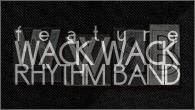 [特集]<br />結成20周年を迎えた最強のパーティ・バンド、WACK WACK RHYTHM BAND!