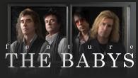 """[特集]<br />【THE BABYS ザ・ベイビーズ】1970年代末に全米チャートを賑わせたバンドが、再結成アルバムで聴かせる""""米国感覚"""""""