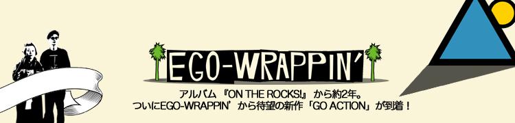 アルバム 『ON THE ROCKS!』 から約2年。ついにEGO-WRAPPIN'から待望の新作 「GO ACTION」 が到着!