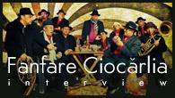 [インタビュー]<br />【Fanfare Ciocărlia ファンファーレ・チォカリーア】 来日公演直前!ルーマニアから世界最速のジプシー・ブラス・バンドがやってくる!!