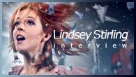 """[インタビュー]<br />【リンジー・スターリング Lindsey Stirling】YouTubeで話題沸騰の""""踊るヴァイオリニスト""""がデビュー・アルバム&2ndアルバムを引っさげ日本上陸!"""