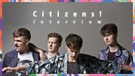 [インタビュー]<br />【Citizens! シチズンズ!】 ヨーロッパ文化の塊を音楽で表現した、ポップでダンサブルな2ndアルバム