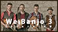 [インタビュー]<br />【We Banjo 3】バンジョーでアイリッシュ・ミュージックとアメリカン・ルーツ・ミュージックを結びつける