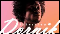 """[インタビュー]<br />""""マイケル・ジャクソンへのUKからの返答""""と評される大型新人・ドーニクがUKから登場!"""
