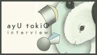 """[インタビュー]<br />自分に設けた""""制限""""を変化させて——ayU tokiO / 猪爪東風の""""新たなる解"""""""