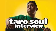 [インタビュー]<br />J−ヒップホップ界の実力者がいよいよ! TARO SOULのソロ・メジャー・デビュー作
