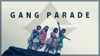 [インタビュー]<br />CDジャーナル12月号で好評のGANG PARADEインタビュー 特別にロング・ヴァージョンを掲載!!!!