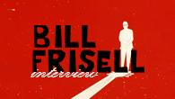 [インタビュー]<br />ビル・フリゼールはどんなことを考えながらギターを奏でているのだろう?