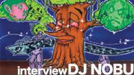 [インタビュー]<br />全国のパーティ・ピープルから熱い支持を集めるDJ NOBUが初のオリジナル・アルバムを発表!