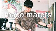 [インタビュー] maco marets 気鋭のラッパーが語る、ひとくぎりの3枚目『Circles』までの道のり