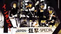 """[インタビュー]<br />ひたすら激しく、とことん早く、そしてどこまでも明るく!——""""なめんなよ""""の精神で音楽シーンに殴り込みをかける噂の4人組、JAPAN-狂撃-SPECIAL !"""