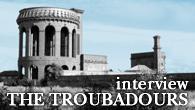 [インタビュー]<br />ポール・ウェラーも大絶賛するUKロックの正統的後継者、ザ・トルバドールズ