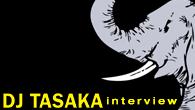 [インタビュー]<br />新たな挑戦が詰まったDJ TASAKAのニュー・アルバム『SOUL CLAP』。目前に迫った〈WIRE09〉への意気込みも。