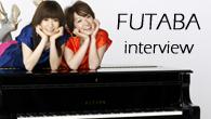 """[インタビュー]<br />""""見せる、聴かせる""""女性ピアノ連弾ユニット、FUTABAがデビュー作を語る"""