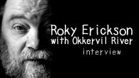 [インタビュー]<br />【ロッキー・エリクソン・アンド・オッカーヴィル・リヴァー interview】ロッキー・エリクソンの最高傑作誕生——サイケデリック・ロックの創始者、15年ぶりの新作に迫る