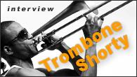 """[インタビュー]<br />【トロンボーン・ショーティ interview】ニューオーリンズからトロンボーンの使者現る!—ロックやファンクをのみ込んだ""""ガンボ""""な世界デビュー作"""