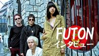 [インタビュー]<br />そのバンド名の由来は!?——バンコク発クロス・カルチュラル・バンド、FUTON インタビュー!