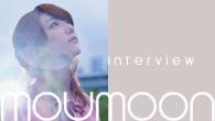 [インタビュー]<br />「Sunshine Girl」のヒットで大きくクローズ・アップされている、moumoonの新曲がリリース!