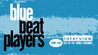 [インタビュー]<br />祝ベスト・アルバム発売! 伝説のスカ・バンド、BLUE BEAT PLAYERSインタビュー