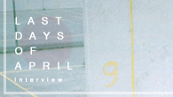 [インタビュー]<br />【ラスト・デイズ・オブ・エイプリル interview】ペダルスティールやオルガンを導入し、奥行きのある世界観を表現——ラスト・デイズ・オブ・エイプリルのニュー・アルバム