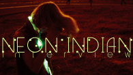 [インタビュー]<br />活況を呈するチルウェイヴ・シーンのパイオニア、ネオン・インディアンーデイヴ・フリッドマンを迎えた2nd『エラ・エクストラーニャ』を発表