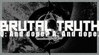 [インタビュー]<br />Q: And dope? A: And dope. BRUTAL TRUTH