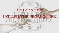 [インタビュー]<br />オージー・メタル・シーンの新星!I KILLED THE PROM QUEENインタビュー