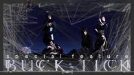 [インタビュー]<br />BUCK-TICK『夢見る宇宙』Special Interview【直筆サイン入りポスタープレゼント!】