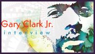 [インタビュー]<br />ブルースの魔法に魅せられた新世代ブルースマン、ゲイリー・クラーク・ジュニアの音楽観を問う