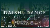 [インタビュー]<br />最先端のEDMサウンドを詰め込んだDAISHI DANCEの最新ミックスCDが登場!