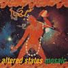 ALTERED STATES / モザイク [CD] [アルバム] [1995/04/10発売]