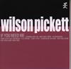 ウィルソン・ピケット / イフ・ユー・ニード・ミー [CD] [アルバム] [1999/01/20発売]