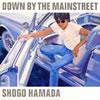 浜田省吾 / DOWN BY THE MAINSTREET [再発]