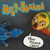 MELT-BANANA / SPEAK SQUEAK CREAK [再発] [CD] [アルバム] [2001/05/21発売]