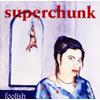 スーパーチャンク / フーリッシュ [再発] [CD] [アルバム] [2002/04/25発売]
