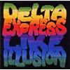 DELI / DELTA EXPRESS LIKE ILLUSION [CCCD]