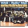 WAG / Rollin' Man