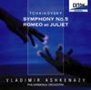 チャイコフスキー:交響曲第5番 / 「ロメオとジュリエット」 アシュケナージ / PO