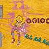 OOIOO / Kila Kila Kila [廃盤] [CD] [アルバム] [2003/07/07発売]