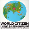 坂本龍一+デヴィッド・シルヴィアン / WORLD CITIZEN-i won't be disappointed-