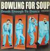 ボウリング・フォー・スープ / ドランク・イナフ・トゥ・ダンス〜スペシャル・エディション