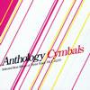 Cymbals / anthology