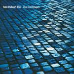 Ivan Paduart Trio / Blue Landscapes