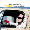 "DJ KAORI / DJ KAORI'S""RIDE""into the MIX"