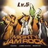 MIGHTY JAM ROCK / Lv.5