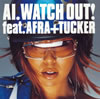 AI / WATCH OUT! feat.AFRA+TUCKER [CD+DVD] [限定]