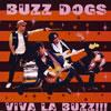 BUZZ DOGS / Viva La BUZZ!!!