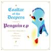COALTAR OF THE DEEPERS / PENGUIN EP [CD] [シングル] [2004/11/26発売]