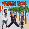 TRASH BOX / BRIGHT、FUN&ROCK'N ROLL!!